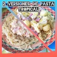 2 VERSIONES DE PASTA TROPICAL: Espaguetis a la 'Boloñesa' Tropical o Pasta tropical con Esferas Sorpresa